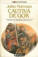 Captive of Gor - Spanish Ultramar Edition - First Printing - 1989
