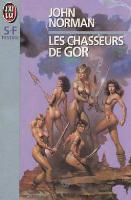 Hunters of Gor - French J'ai Lu Edition - First Printing - 1994