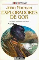 Explorers of Gor - Spanish Ultramar Edition - First Printing - 1990
